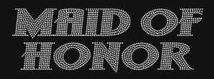 MAID OF HONOR Rhinestone Heat Transfer