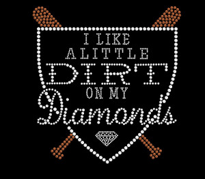 Dirt on My Diamonds Rhinestone Heat Transfer