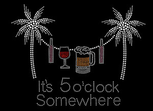 It's 5 O'clock Somewhere Rhinestone Heat Transfer