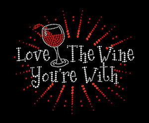 Love the Wine Your With Rhinestone Heat Transfer
